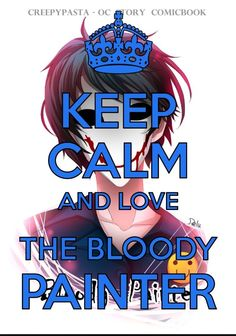 Keep Calm and Love Bloody Painter ~ Helen