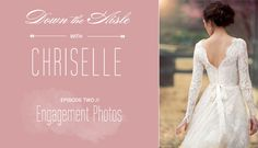 Down the Aisle With Chriselle: Engagement Photos