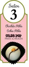 Check out all our Chocolate Molds, Cooks Molds, and Cake Pop press and molds