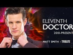 Doctor Who: Eleventh Doctor - Matt Smith Tribute (2010 - 2014)