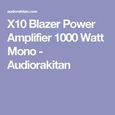 X10 Blazer Power Amplifier 1000 Watt Mono - Audiorakitan