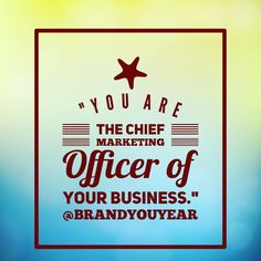 #YOU are the #ChiefMarketingOfficer of your Business this #BrandYouYear