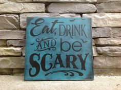 Eat drink and be scary  Halloween sign Halloween by GAGirlDesigns, $28.00