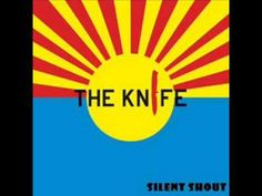 ▶ The Knife - Silent Shout + Lyrics - YouTube