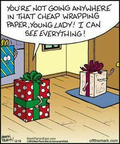 Off the Mark: You're not going anywhere in that cheap wrapping paper, young lady! Christmas Humor, Christmas Fun, Holiday Fun, Funny Christmas Cartoons, Christmas Wrapping, Christmas Greetings, Funny Cartoons, Funny Comics, Funny Memes