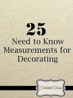 25 Need to Know Measurements for Decorating! Wonder how much spacing to leave between pictures, or the size coffee table you need to be buying, or how high to hang pictures on the wall? Wonder no more.read the link :) - Home Decorating Tips