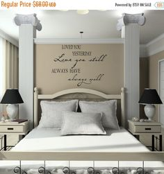 15% OFF Loved you yesterday  Love you still - LARGE  Vinyl Lettering wall words decal graphics Home decor itswritteninvinyl by itswritteninvinyl on Etsy https://www.etsy.com/listing/112956607/15-off-loved-you-yesterday-love-you