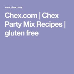 Chex.com | Chex Party Mix Recipes | gluten free