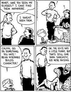 funny Calvin and Hobbes glasses I love the mom in the last frame. Love Calvin and Hobbes! Funny Quotes, Funny Memes, Hilarious, Jokes, Top Memes, Funny Ads, Mom Funny, Bd Comics, Funny Comics