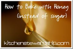 1. Use 1/2 – 3/4 cup of honey for each one cup of sugar in the recipe. 2. Reduce the liquid by 1/4 cup for each cup of sugar replaced. 3. Reduce cooking temp by 25 degrees (honey will make your baked goods brown more easily). 4. If the recipe doesn't already include baking soda, add 1/4 tsp for each cup of sugar replaced.