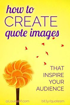 Social media marketing ideas: Make quote images that build your brand and business! Click to blog to learn how to easily create graphics that work with your social media strategy, not against it. Then get creative!
