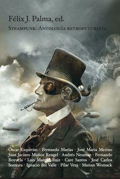 Félix J. Palma: Steampunk. Antología Retrofuturista