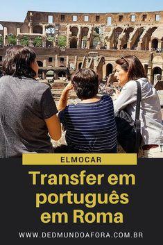 Transfer em #Roma em Português - #Elmocar. #Itália. #dedmundoafora #europa #transfer #dica #viagem