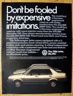 1986 VW Jetta-Volkswagen-Don't Be Fooled Expensive Imitations-Original Magazine Ad Volkswagen Jetta, Jetta Mk1, Vw Mk4, Vw Commercial, Bmw 325e, Mercedes Car, Car Advertising, Magazine Ads, Station Wagon