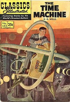 """""""The Time Machine"""" was published by H. Wells' in a science fiction classic that has captivated generations of readers ever since. Classic Sci Fi, Classic Comics, Classic Books, Fiction Novels, Pulp Fiction, Sci Fi Books, Comic Books, Wells, Pub Vintage"""