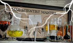 Halloween decorations : IDEAS & INSPIRATIONS  Mad Scientist Themed Mantel