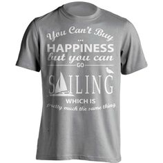 You Can't Buy Happiness Sailing T-Shirt