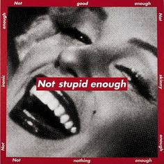 artnet Galleries: Not Stupid Enough by Barbara Kruger from The Aaron Gallery