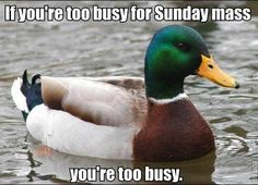 If You're Too Busy For Mass...