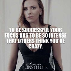 To be successful, your focus has to be so intense that others think you're crazy. So take the offensive against your fears. Go out to meet them, battle them, conquer them by sheer boldness at every opportunity. Wisdom Quotes, True Quotes, Motivational Quotes, Inspirational Quotes, Boss Babe Quotes, Attitude Quotes, Classy Quotes, Study Motivation Quotes, Daily Motivation