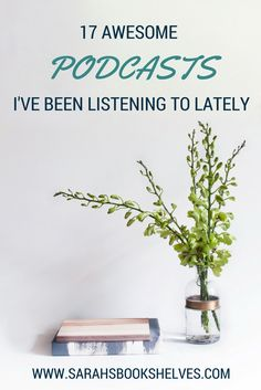 My list of 17 Awesome Podcasts I've Been Listening to Lately includes a healthy mix of high and low brow entertainment...and bookish and non-bookish topics.