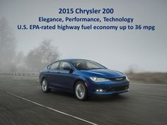 All-new 2015 Chrysler 200 delivers highway fuel economy ratings of up to 36 miles per gallon.