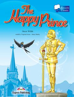 The Happy Prince, I never read the book, but I did see the movie and I cry my eyes out every time I watch it, it's good, but sad :(