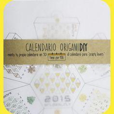 CALENDARIO 2015: OrigamiDIY. Todo lo necesario para que montes tu #calendario #DIY poliédrico.