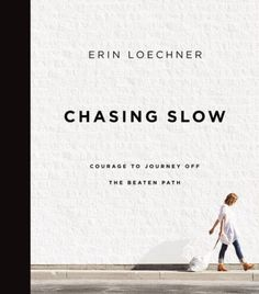inspirational books that will change your life || chasing slow by erin loechner