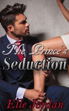 The Prince's Seduction by Elle Jordan (eBooks, ePUB, PDF, Downloads)