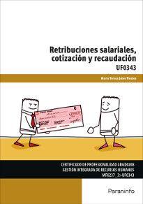 Retribuciones salariales, cotización y recaudación / María Teresa Julve Tiestos.. -- [Madrid] : Paraninfo, 2015.