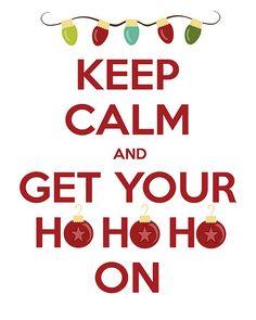 Keep Calm & get your ho ho ho on Printable #free #printable #xmas