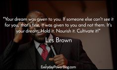 Les Brown - You must be willing to do the things today ...