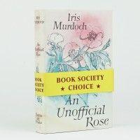 Iris Murdoch - An Unofficial Rose - First Edition 1962 - Jonkers Rare Books
