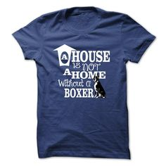 House is not home without Boxer T-Shirts, Hoodies. Get It Now ==► https://www.sunfrog.com/Pets/House-is-not-home-without-Boxer.html?41382
