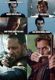 When you realize your dad and your adopted dad are both Robin Hood.