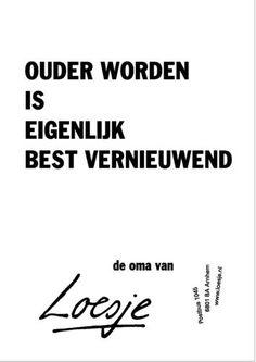 spreuken loesje verjaardag - Google zoeken Top Quotes, Happy Quotes, Quotes To Live By, Best Quotes, Life Quotes, Qoutes, Birthday Quotes, Birthday Wishes, Dutch Words
