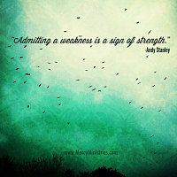"""Admitting a weakness is a sign of strength."" - Andy Stanley Inspirational Images 