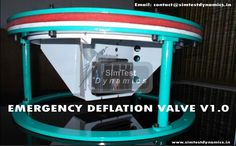 Emergency Deflation valve v1.O successfully developed by simtestdynamics
