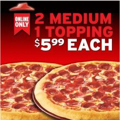 With these Pizza Hut Coupon get 2 Medium 1 Topping for $5.99 Each only when you order via online. It's totally the best way to start the week! Order Now! and SAVE BIG!