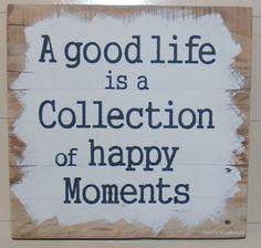 A good life is - www.eenkadootjeisaltijdleuk.nl