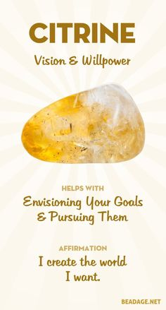 Citrine Meaning and Properties - - To manifest your dreams, you first need to know what they are. By activating both your imagination and your will, citrine helps you clearly envision what you want, and then gives you the persistence to see it through.
