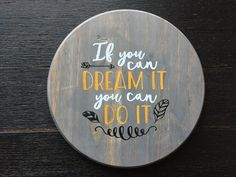 Round Wood Sign With Phrase