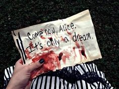 Would make fantastic invites. The room was dark - almost to dark to see. The last thing I remembered was my Mother and I being kidnapped. Now she's dead and all I have is a bloodied note - 'come now Alice, it's only a dream'