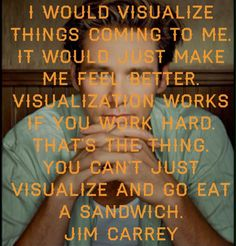 Don't just eat a sandwich - Jim Carrey quote