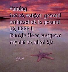 Afrikaans Good Morning Greetings, Good Morning Wishes, Good Morning Quotes, I Love You God, Afrikaanse Quotes, Inspirational Qoutes, Prayer Verses, Bible Verses, Morning Blessings