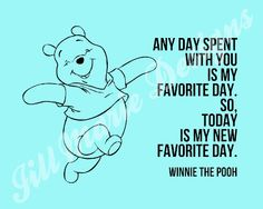 "A Matter of Memories: :PRINTABLE: Winnie the Pooh ""Favorite Day"" Quote Printable with Optional Custom Color - 10 x 8"