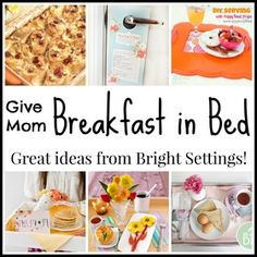 Mother's Day Breakfast in Bed Ideas -- get all of the ideas you need to serve mom up breakfast in bed in style.