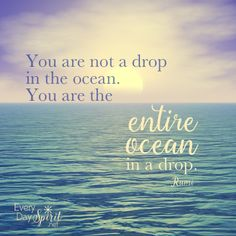 The ocean within is an infinite source of love & joy. #rumi For the app of wallpapers ~ www.everydayspirit.net xo