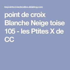 point de croix Blanche Neige toise 105 - les Ptites X de CC